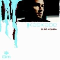 Purchase Kaskade - In The Moment