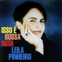 Purchase Leila Pinheiro - Isso E Bossa Nova