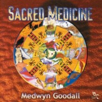 Purchase Medwyn Goodall - Sacred Medicine