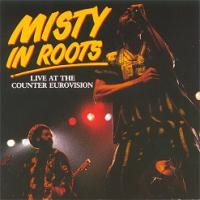 Purchase Misty In Roots - Live At The Counter Eurovision 1979