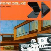 Purchase Pepe Deluxe - Super Sound
