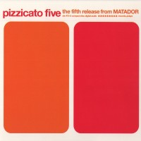 Purchase Pizzicato Five - The Fifth Release From Matador