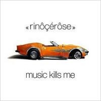 Purchase Rinocerose - Music Kills Me