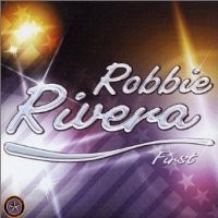 Purchase Robbie Rivera - First (Disc 1) cd1