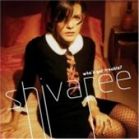 Purchase Shivaree - Who's Got Trouble?