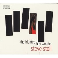 Purchase Steve Stoll - The Blunted Boy Wonder