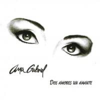 Purchase Ana Gabriel - Dos Amores Un Amante