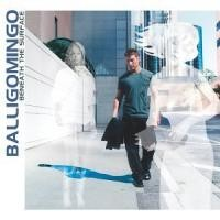 Purchase Balligomingo - Beneath The Surface