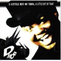 Purchase D: Mob - A Little Bit Of This, A Little Bit Of That (The Greatest Hits)
