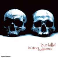 Purchase In Strict Confidence - Love Kills!