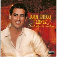 Purchase Juan Diego Florez - Sentimiento Latino