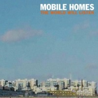 Purchase Mobile Homes - The World Will Listen