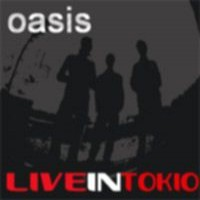 Purchase Oasis - Live In Tokyo (Bootleg)