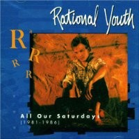 Purchase Rational Youth - All Our Saturdays