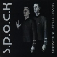 Purchase S.P.O.C.K - Never Trust A Klingon (Single)