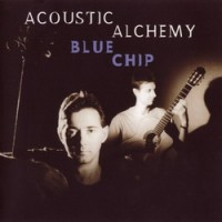 Purchase Acoustic Alchemy - Blue Chip