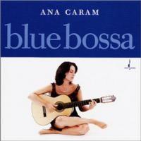 Purchase Ana Caram - Blue Bossa