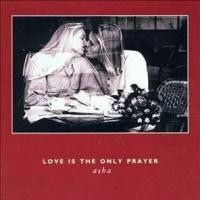 Purchase Asha - Love is the Only Prayer