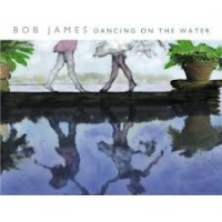 Purchase Bob James - Dancing On The Water