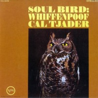 Purchase Cal Tjader - Soul Bird: Whiffenpoof