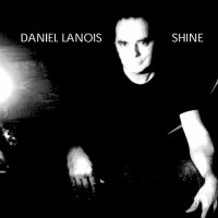 Purchase Daniel Lanois - Shine