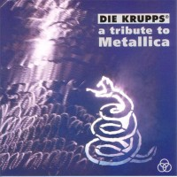 Purchase Die Krupps - A Tribute to Metallica