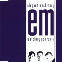 Purchase Elegant Machinery - Watching You [single]