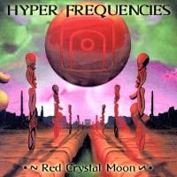 Purchase Hyper Frequencies - Red Crystal Moon