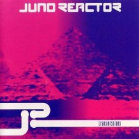Purchase Juno Reactor - Transmissions