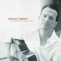 Purchase Ottmar Liebert - Christmas + Santa Fe