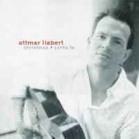 Purchase Ottmar Liebert - Christmas + Santa Fe