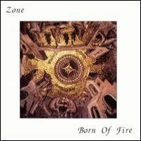 Purchase A Zone - Born Of Fire