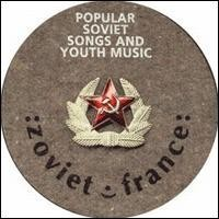 Purchase Zoviet France - Popular Soviet Songs and Youth Music