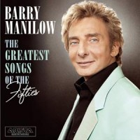 Purchase Barry Manilow - The Greatest Songs Of The Fifties