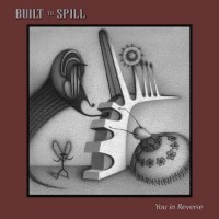 Purchase Built To Spill - You In Reverse
