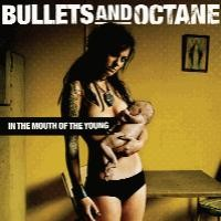 Purchase Bullets And Octane - In The Mouth Of The Young