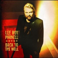 Purchase Lee Roy Parnell - Back To The Well