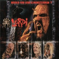 Purchase Lordi - Would You Love A Monsterman (Single)