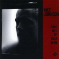 Purchase Mike Johnson - Gone Out Of Your Mind