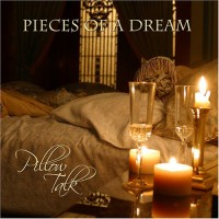 Purchase Pieces Of A Dream - Pillow Talk