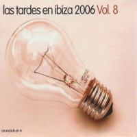 Purchase VA - Las Tardes En Ibiza 2006, Vol. 8 (Cd 1)
