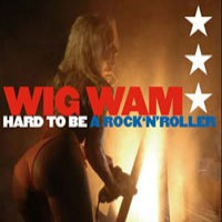 Purchase Wig Wam - Hard To Be A Rock 'n' Roller (Single)
