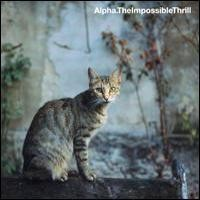 Purchase Alpha - The Impossible Thrill