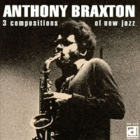 Purchase Anthony Braxton - 3 compositions of new jazz
