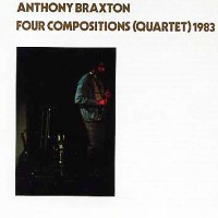 Purchase Anthony Braxton - Four Compositions (Quartet 1983)