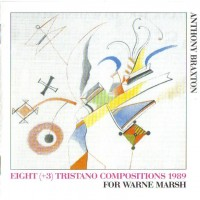Purchase Anthony Braxton - Eight (+3) Tristano Compositions for Warne Marsh