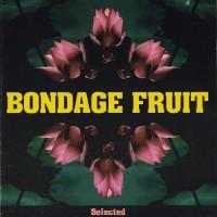 Purchase Bondage Fruit - Selected