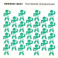 Purchase Bronski Beat - Truthdare Doubledare