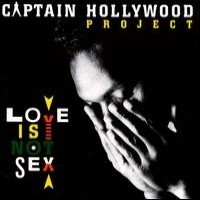 Purchase Captain Hollywood Project - Love Is Not Sex