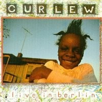 Purchase Curlew - Live In Berlin